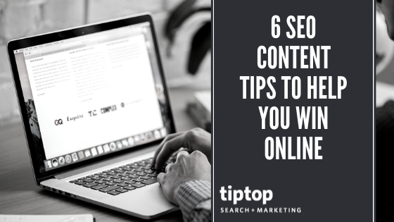 6 SEO Content Tips to Help You Win Online